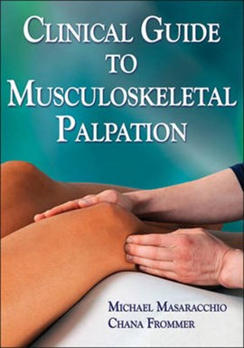 Clinical guide to musculoskeletal palpation by Michael Masaracchio
