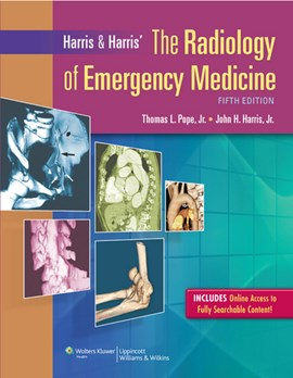 Harris & Harris' the radiology of emergency medicine by Thomas L Pope Jr.