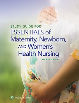 Study Guide for Essentials of Maternity, Newborn and Women's Health Nursing by Susan Ricci