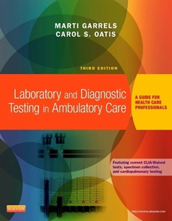 Laboratory and diagnostic testing in ambulatory care by Marti Garrels