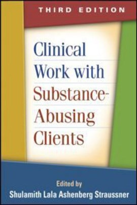 Clinical work with substance-abusing clients by Shulamith Lala Ashenberg Straussner