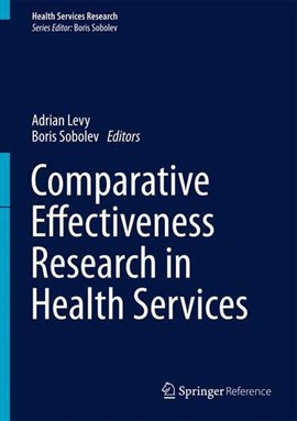 Comparative effectiveness research in health services by Adrian Levy