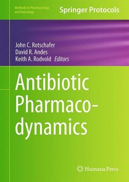 Antibiotic pharmacodynamics by John C Rotschafer