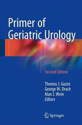 Primer of geriatric urology by Thomas J. Guzzo