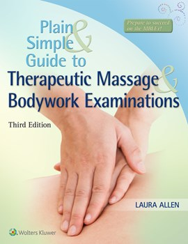 Plain & simple guide to therapeutic massage & bodywork examinations by Laura Allen