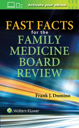Fast facts for the family medicine board review by Dr. Frank J. Domino