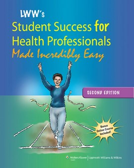LWW's student success for health professionals made incredibly easy by Lippincott Williams & Wilkins