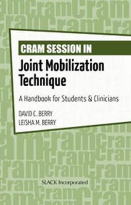 Cram session in joint mobilization techniques by David C. Berry