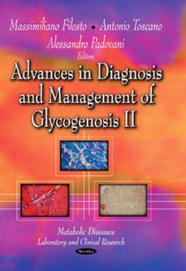 Advances in diagnosis and management of glycogenosis II by Massimiliano Filosto