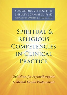 Spiritual and religious competencies in clinical practice by Cassandra Vieten