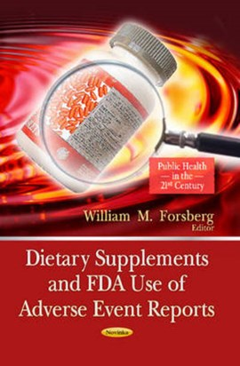 Dietary supplements and FDA use of adverse event reports by William M Forsberg