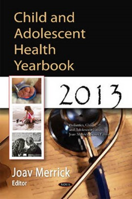 Child & Adolescent Health Yearbook 2013 by Joav Merrick