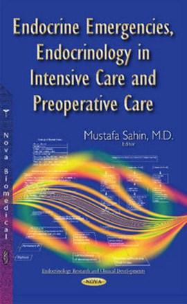 Endocrine emergencies, endocrinology in intensive care and preoperative care by Mustafa Sahin