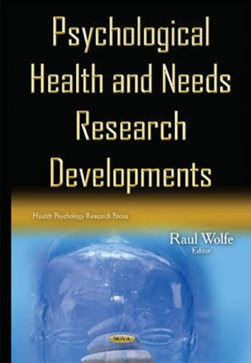 Psychological health and needs research developments by Raul Wolfe