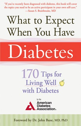 What to expect when you have diabetes by American Diabetes Associa