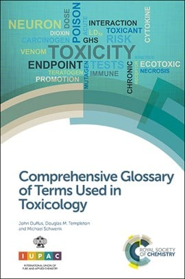 Comprehensive glossary of terms used in toxicology by John Duffus