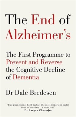 The end of Alzheimer's by Dale E Bredesen
