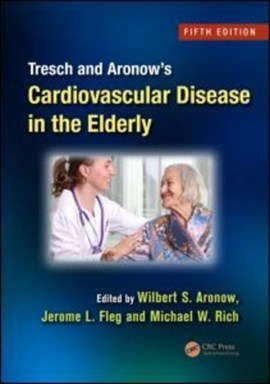 Tresch and Aronow's cardiovascular disease in the elderly by Wilbert S. Aronow