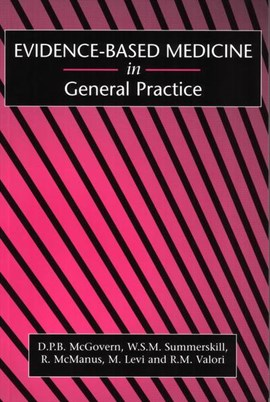 Evidence-based medicine in general practice by D. McGovern
