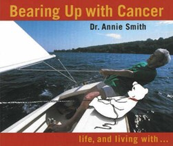 Bearing Up with Cancer by Annie Smith