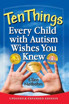 Ten things every child with autism wishes you knew by Ellen Notbohm