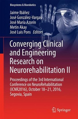Converging Clinical and Engineering Research on Neurorehabilitation II by Jaime Ibáñez