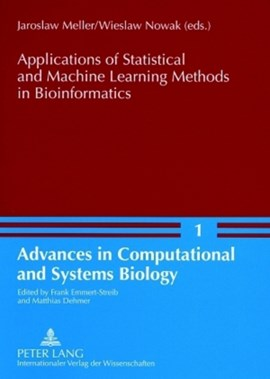 Applications of Statistical and Machine Learning Methods in Bioinformatics by Wieslaw Nowak