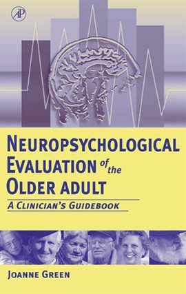 Neuropsychological evaluation of the older adult by Joanne Green