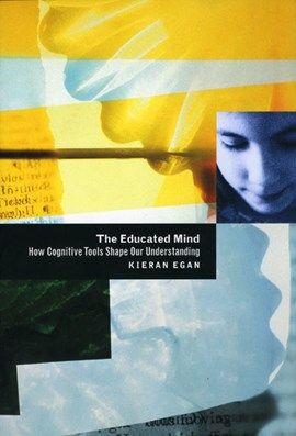 The educated mind by Kieran Egan