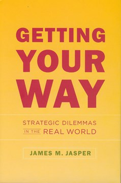 Getting your way by James M. Jasper