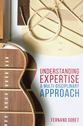 Understanding Expertise by Fernand Gobet