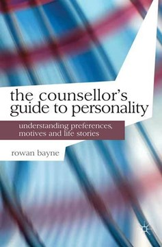 The counsellor's guide to personality by Rowan Bayne