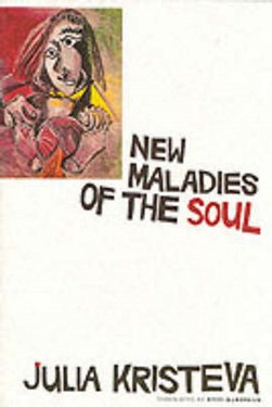New maladies of the soul by Julia Kristeva