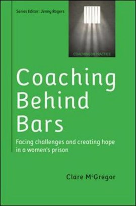 Coaching behind bars by Clare Mcgregor