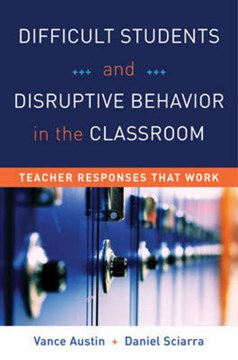Difficult students & disruptive behavior in the classroom by Vance Austin