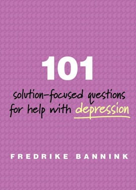 101 solution-focused questions for help with depression by Fredrike Bannink