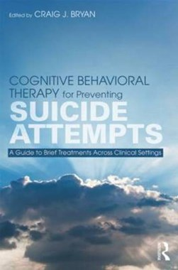 Cognitive behavioral therapy for preventing suicide attempts by Craig J. Bryan