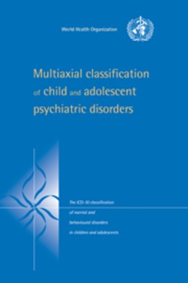 Multiaxial classification of child and adolescent psychiatric disorder by World Health Organisation
