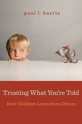 Trusting what you're told by Paul L. Harris