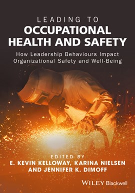 Leading to occupational health and safety by E. Kevin Kelloway
