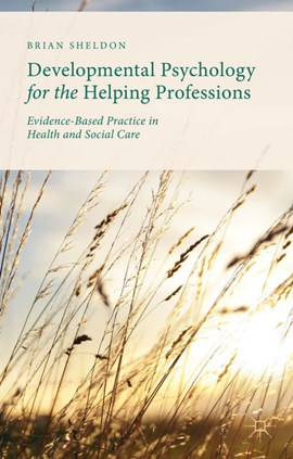 Developmental psychology for the helping professions by Brian Sheldon