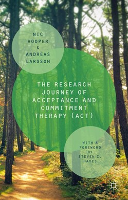 The research journey of acceptance and commitment therapy (ACT) by Nic Hooper