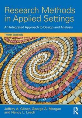 Research methods in applied setttings by Jeffrey A. Gliner