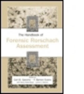 The handbook of forensic Rorschach assessment by Carl B. Gacono