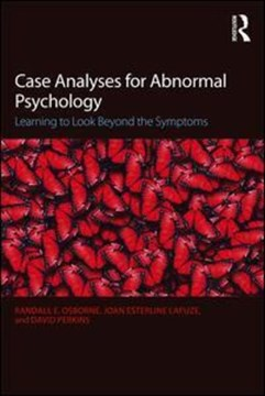 Case analyses for abnormal psychology by Randall E Osborne