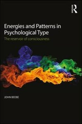 Energies and patterns in psychological type by John Beebe