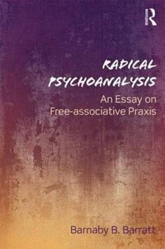 Radical Psychoanalysis by Barnaby B. Barratt