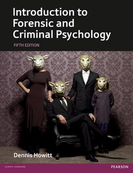 Introduction to forensic and criminal psychology by Dr Dennis Howitt