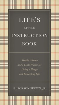 Life's Little Instruction Book by H. Jackson Brown