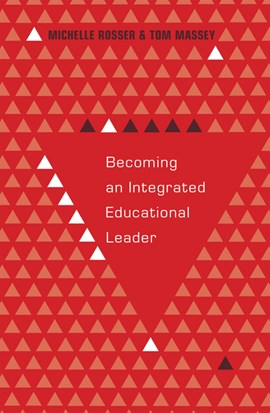 Becoming an integrated educational leader by Michelle Rosser